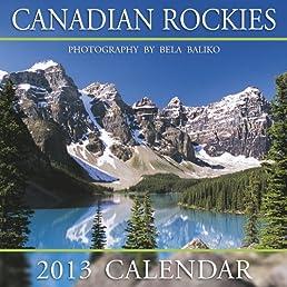 Canadian Rockies Moraine Lake 2013 Calendar