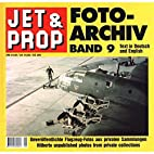 Jet & Prop Foto-Archiv Band 9…