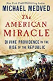 img - for The American Miracle: Divine Providence in the Rise of the Republic book / textbook / text book