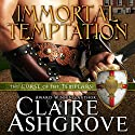 Immortal Temptation Audiobook by Claire Ashgrove Narrated by Dina Pearlman