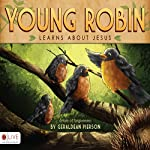 Young Robin Learns about Jesus | Geraldean Pierson