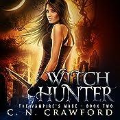 Witch Hunter: An Urban Fantasy Novel | C.N. Crawford