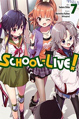 School-Live!, Vol. 7 [Kaihou (Nitroplus), Norimitsu] (Tapa Blanda)