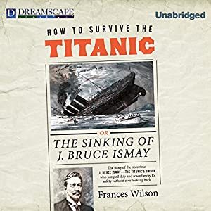 How to Survive the Titanic Audiobook
