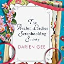 The Avalon Ladies Scrapbooking Society: A Novel Audiobook by Darien Gee Narrated by Tanya Eby