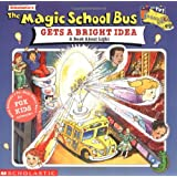 The Magic School Bus: Gets A Bright Idea, The: A Book About Light