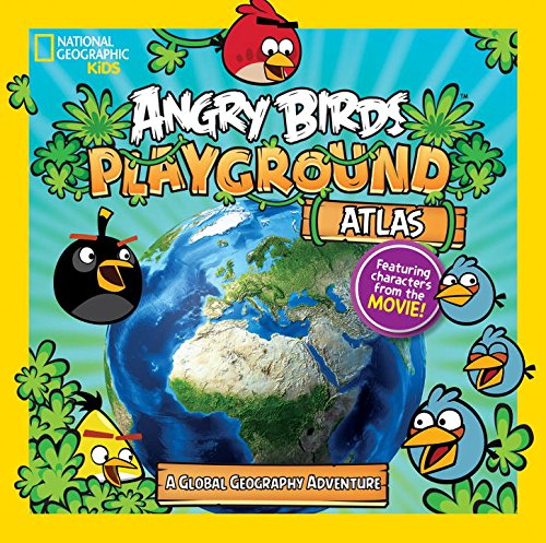 Angry Birds Playground: Atlas: A Global Geography Adventure (National Geographic Kids) PDF