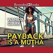 Payback Is a Mutha | Wahida Clark