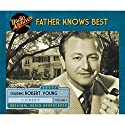 Father Knows Best, Volume 1 Radio/TV Program by  NBC Radio Narrated by  full cast, Robert Young
