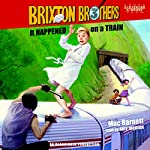 It Happened on a Train: Brixton Brothers, Book 3 | Mac Barnett