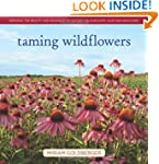 Taming Wildflowers: Bringing the Beau...
