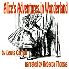Alice's Adventures in Wonderland Audiobook by Lewis Carroll Narrated by Rebecca Thomas