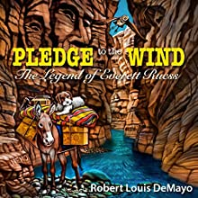 Pledge to the Wind: The Legend of Everett Ruess (       UNABRIDGED) by Robert Louis DeMayo Narrated by Jim Tedder