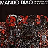 Long Before Rock'n'roll - Mando Diao