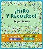 �Miro Y Recuerdo! 80 Juegos De Observaci�n, Atenci�n Y Memoria (Castellano - Bru�o)