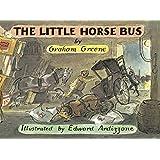 The Little Horse Bus (The Little Train)