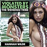 Violated by Monsters: The Wendigo Tribe | Hannah Wilde