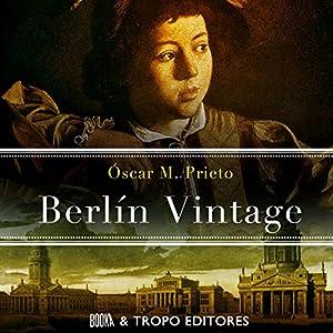 Berlín Vintage [Spanish Edition] Audiobook