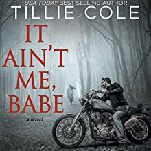 It Ain't Me, Babe Audiobook by Tillie Cole Narrated by J.F. Harding, Annie Green