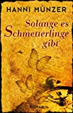 Solange es Schmetterlinge gibt (kindle edition)