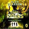 The Mayan Prophecy: TimeRiders, Book 8 Audiobook by Alex Scarrow Narrated by Trevor White