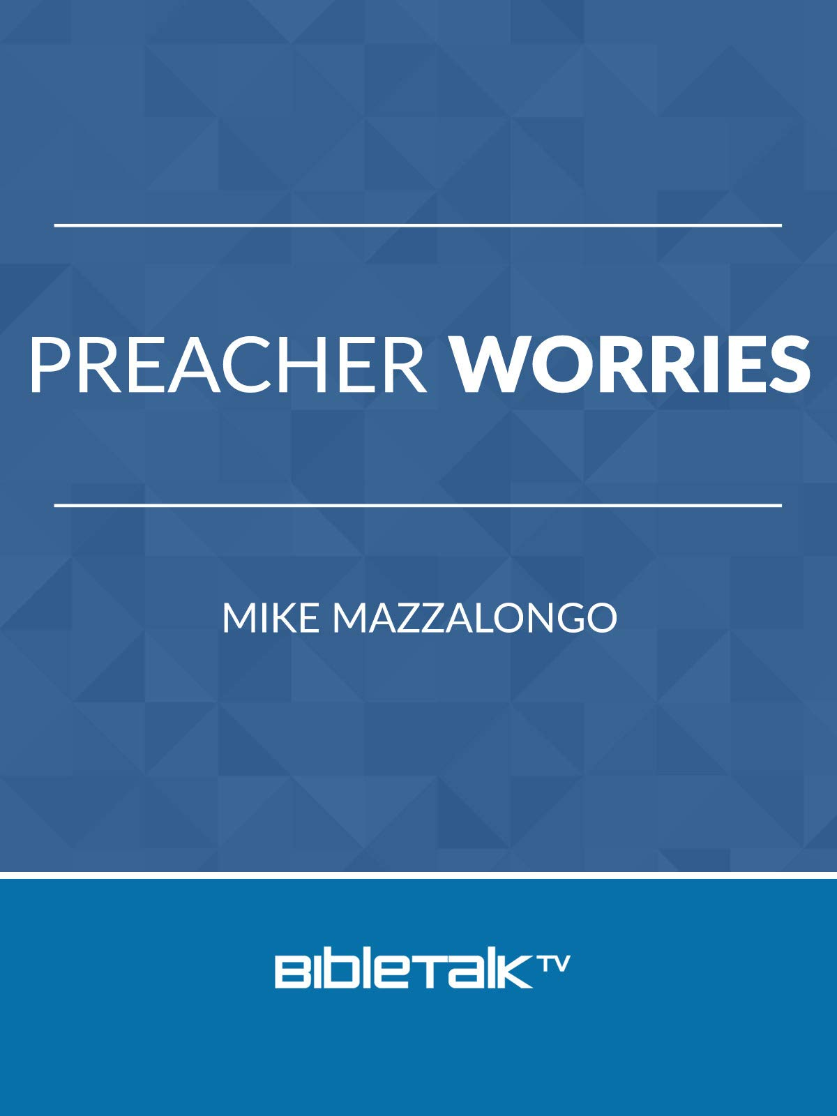 Preacher Worries
