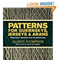 Patterns for Guernseys, Jerseys, and Arans: Fishermen's Sweaters from the British Isles