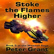 Stoke the Flames Higher: The Maxwell Saga Book 5 | Peter Grant