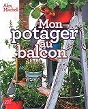 echange, troc Alex Mitchell - Mon potager au balcon