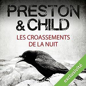 Les croassements de la nuit (Pendergast 4) | Livre audio Auteur(s) : Douglas Preston, Lincoln Child Narrateur(s) : François Hatt