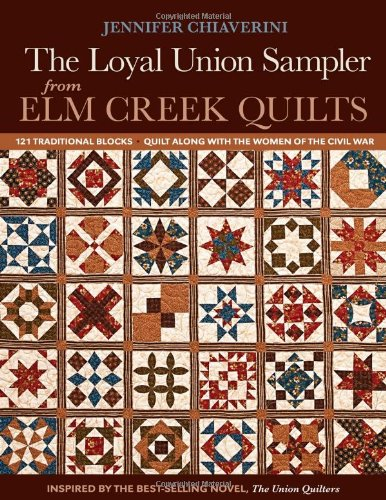 C&T Publishing Loyal Union Sampler from Elm Creek Quilts: 121 Traditional Blocks  Quilt Along with the Women of the Civil War