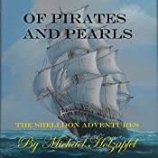 Of Pirates and Pearls: The Shelldon Adventures: The Sheldon Adventures, Book 1 | Michael Holzapfel