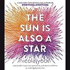 The Sun Is Also a Star Hörbuch von Nicola Yoon Gesprochen von: Bahni Turpin, Raymond Lee, Dominic Hoffman