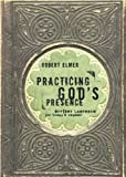 Practicing Gods Presence: Brother Lawrence for Todays Reader (Quiet Times for the Heart)