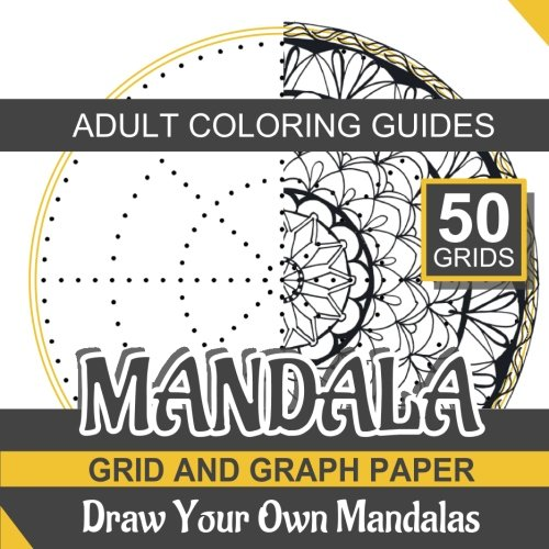 Mandala Grid and Graph Paper: Draw Your Own Mandalas and Adult Coloring Book Designs (Volume 1) (Mandala Drawing compare prices)