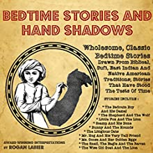 Bedtime Short Stories and Hand Shadows (       UNABRIDGED) by Rogan LaBier Narrated by Rogan LaBier