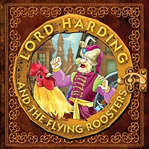 Lord Harding and the Flying Roosters: A Christian Tale for Kids Audiobook