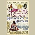 The Time Traveller's Guide to Restoration Britain Hörbuch von Ian Mortimer Gesprochen von: Greg Wagland