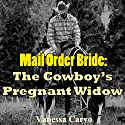 Mail Order Bride: The Cowboy's Pregnant Widow: Mail Order Bride, Book 8 (       UNABRIDGED) by Vanessa Carvo Narrated by Joe Smith