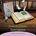 Books of a Feather: A Bibliophile Mystery Audiobook by Kate Carlisle Narrated by Susie Berneis