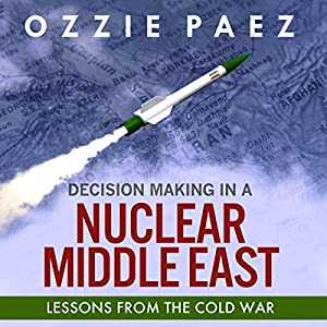 Decision Making in a Nuclear Middle East Audiobook
