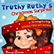 Christmas books: Truthy Ruthy's Christmas Surprise. (An Interactive Children's Book. Special Christmas Edition.) (Christmas books for children ages 4-8); (Christmas children's books)