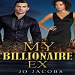 My Billionaire Ex | Jo Jacobs