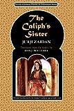 The Caliph's Sister: Harun Al-Rashid and the Fall of the Persians