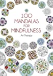 100 Mandalas for Mindfulness (Art The...