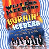 Burnin' The Iceberg: plus more Hot Dance and Jazz of the 1920s & 1930s