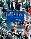 img - for Five Days in November Reprint edition by Hill, Clint, McCubbin, Lisa (2014) Paperback book / textbook / text book