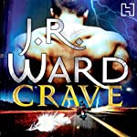 Crave: A Novel of the Fallen Angels (       UNABRIDGED) by J.R. Ward Narrated by Stephen Douglas