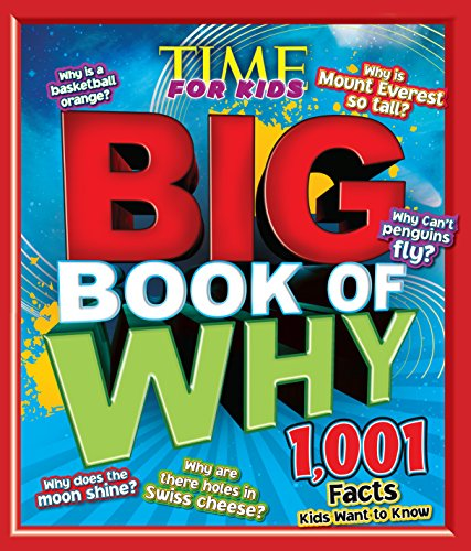 Download TIME for Kids Big Book of Why: 1,001 Facts Kids Want to Know