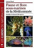 echange, troc Lawson Wood - Faune et flore sous-marines de la Méditerranée : Identifier facilement 289 espèces